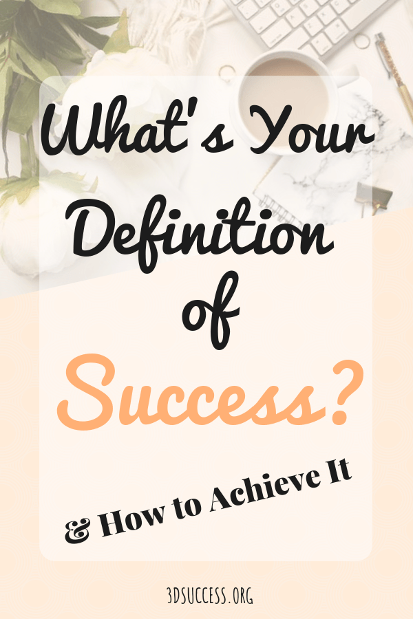 What's Your Definition of Success? (and how to achieve it)
