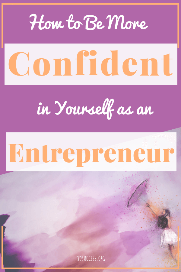 How to Be More Confident in Yourself as an Entrepreneur