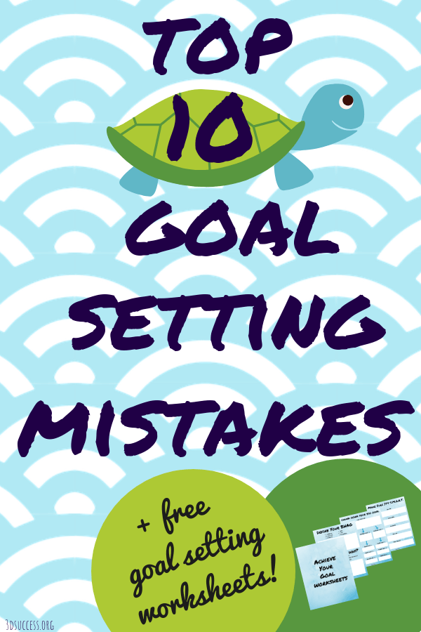 Top 10 Goal Setting Mistakes