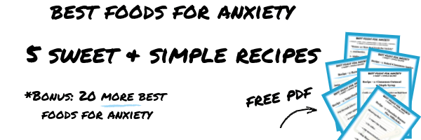 Best Foods for Anxiety - 5 Sweet & Simple Recipes Opt-In