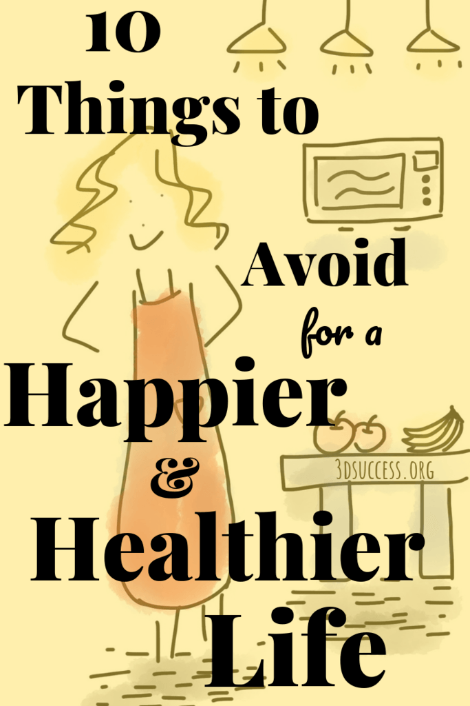 10 Things to Avoid for a Happier & Healthier Life Pin