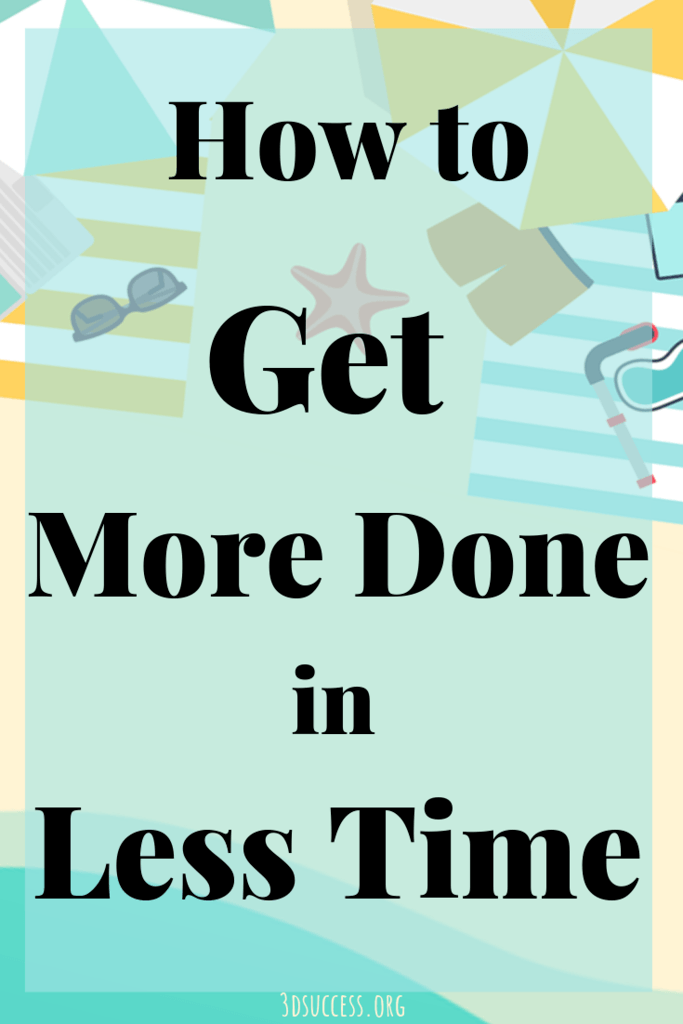 How to Get More Done in Less Time Pin