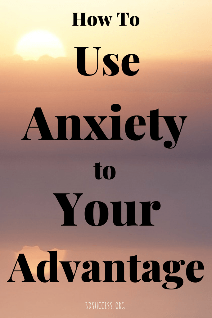 use anxiety to your advantage pin