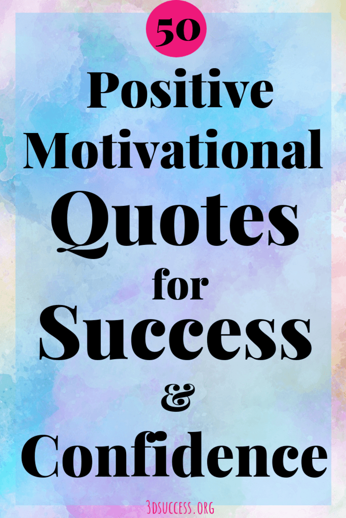 50 Positive Motivational Quotes for Success & Confidence Pin