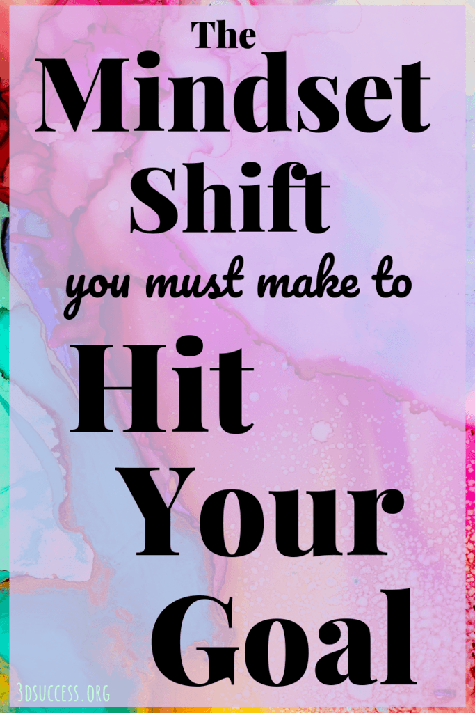 Mindset Shift to Hit Your Goal pin