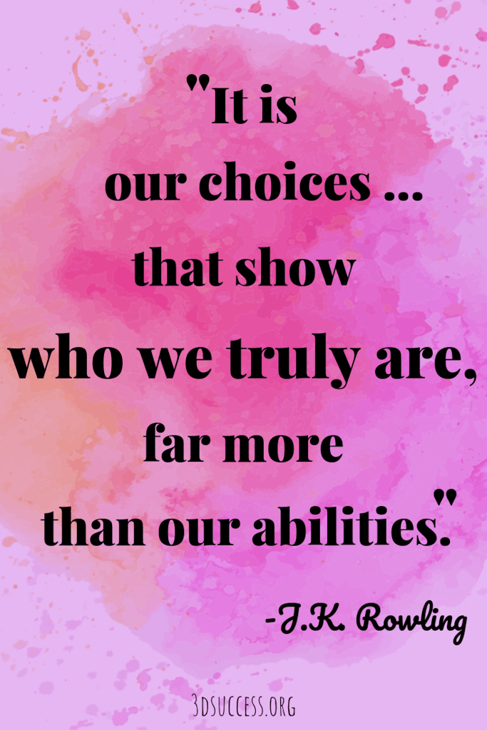 Choices- JK Rowling Inspiring Quote