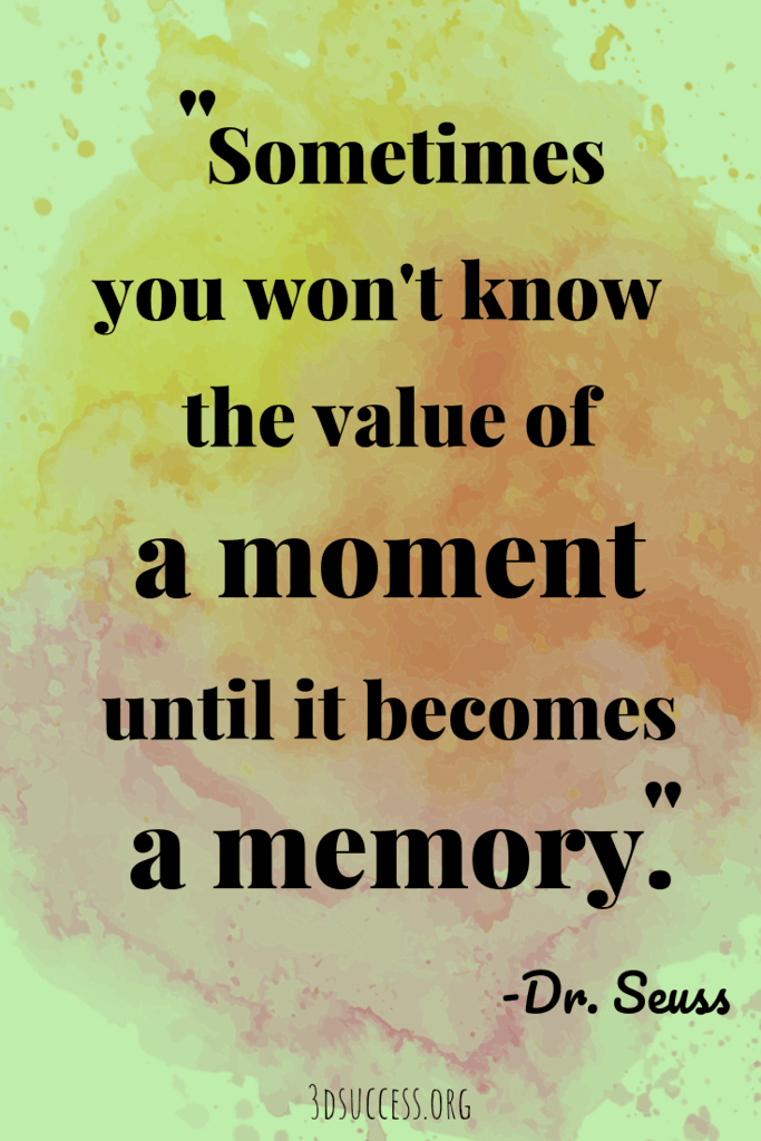 Memory- Dr. Seuss quote about life and happiness