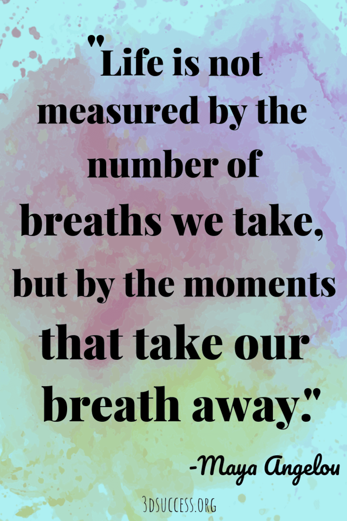 Breath- Maya Angelou Inspirational quote about life