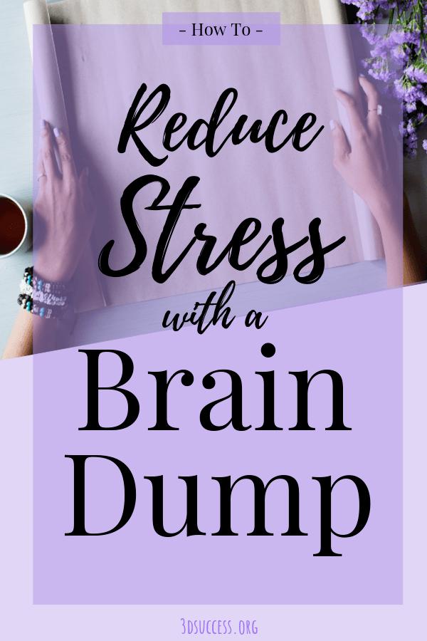 Reduce stress with a brain dump