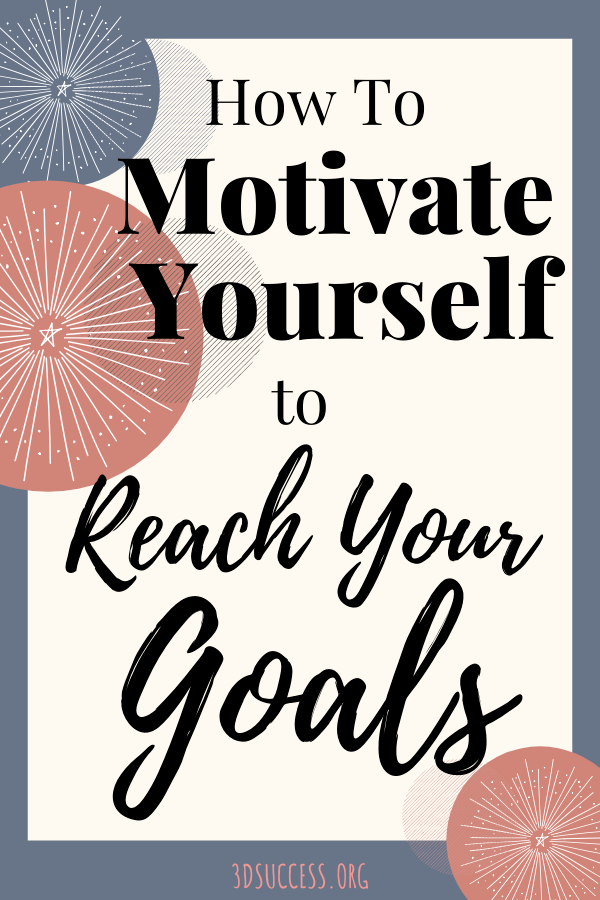 Motivate Yourself to Reach Your Goals Pin