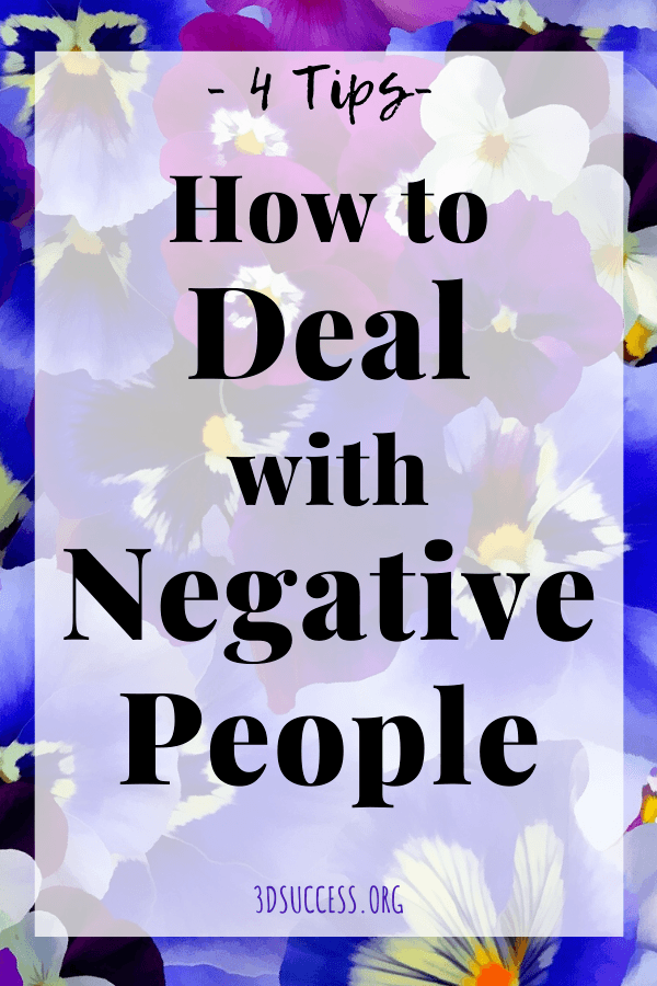 4 Tips to Deal with Negative People Pin